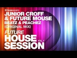 Junior Croff &amp Future Mouse - Beatz &amp Peachez (Original Mix)