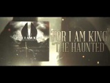 For I Am King - The Haunted Lyric video - Official
