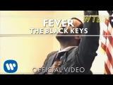 The Black Keys - Fever Official Video