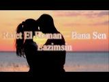 Rafet El Roman -- Bana Sen Lazimsin (+русский перевод)