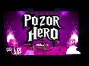 ХРЕНЬ 2.0 - POZOR HERO