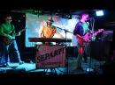 SEPARTI - Вдребезги (клуб Манхэттен, 07.12.2014)