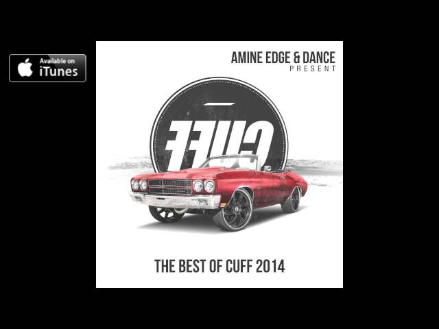 Amine Edge DANCE Present FFUC (The Best of CUFF 2014) [Continuous Mix] [CUFF] Official