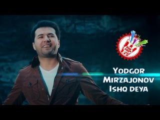 Yodgor Mirzajonov - Ishq deya (Official music video)