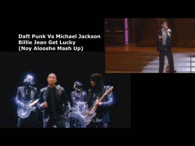 Daft Punk Vs Michael Jackson - Billie Jean Get Lucky (Noy Alooshe Mash Up)