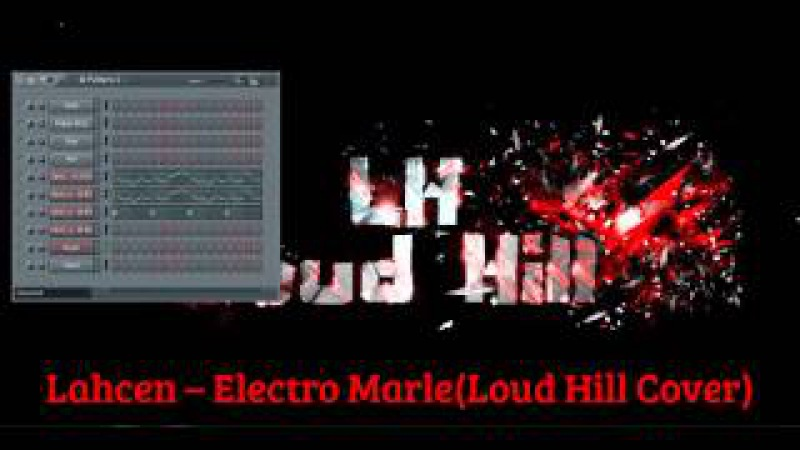 Lahcen – Electro Marley(Loud Hill Cover)