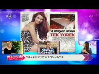 Tuba Büyüküstün'e dev mektup (Aramızda Kalmasın/TV8)