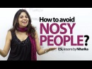 How to avoid Nosy People Funny English lesson