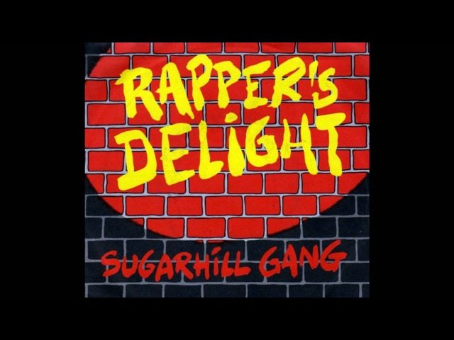 The Sugar Hill Gang - Rappers Delight ( HQ, Full Version )
