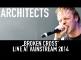 Architects I Broken Cross I Official Livevideo Vainstream 2014