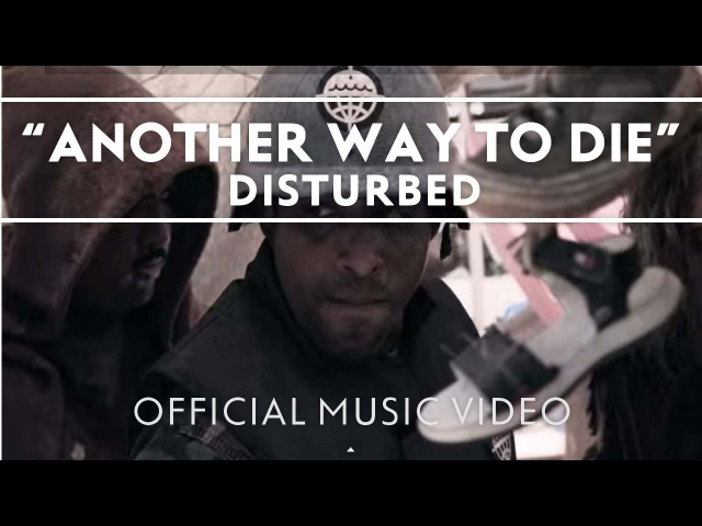Disturbed Another Way To Die Official Music Video
