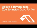 Above &amp Beyond feat. Zoe Johnston - Good For Me (Darren Tate Remix)