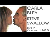 Carla Bley &amp Steve Swallow - Live In Concert 1988