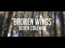 Deven Coleman - Broken Wings Official Music Video