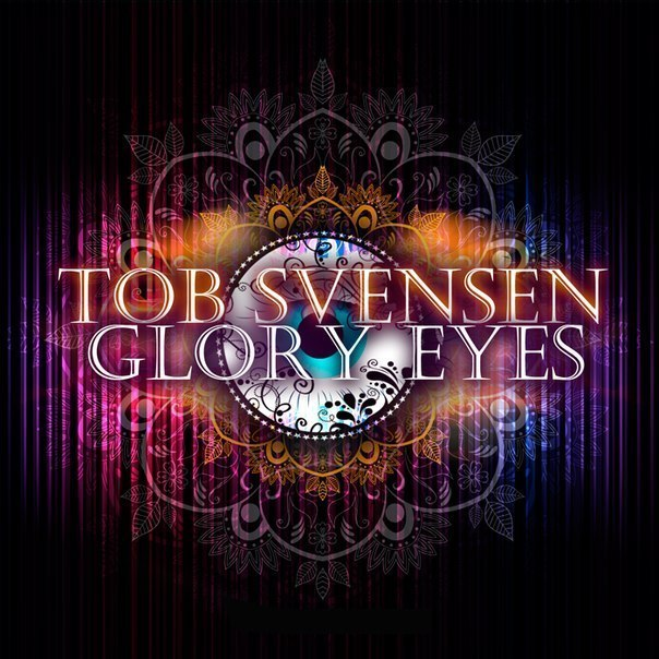 Tob Svensen - Glory Eyes (Original Mix)
