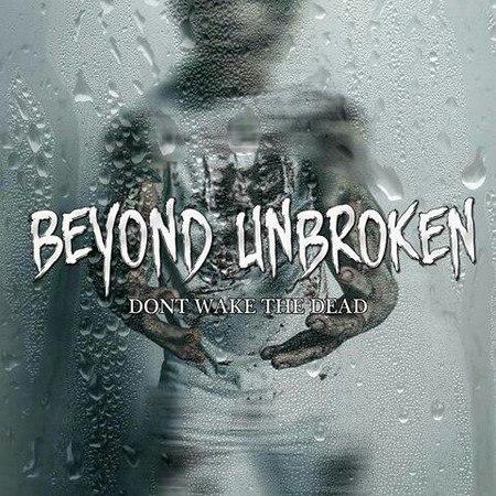 Beyond Unbroken - Don't Wake the Dead [single] (2016)