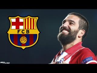 Arda Turan - Welcome to FC Barcelona - Skills & Goals 2015 | HD