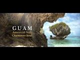 Guam: American Soil, Chamorro Soul // Trailer