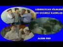 Azerbaycan Filmleri EN GULMELİ KADRLAR YİGMA