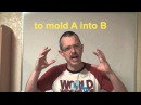 Learn English Daily Easy English Expression 0362 to mold A into B