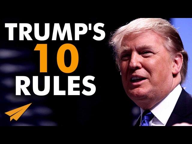 Donald Trump's Top 10 Rules For Success (@realDonaldTrump)