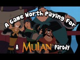 A Game Worth Paying For - A Mulan Parody
