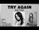 Aaliyah - Try Again Trap EDM REMIX prod. by KayKayTheProducer