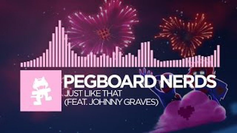 [Future Bass] - Pegboard Nerds - Just Like That (feat. Johnny Graves) [Monstercat EP Release]