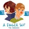 A Finger Slip: веб-сериал