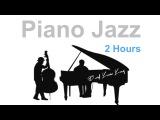 Piano Jazz &amp Jazz Piano Parisian Summer (2 Hours of Best Smooth Jazz Piano Music)