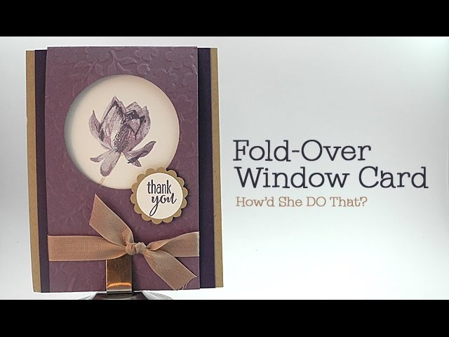 Fun Fold-Over Window Card by Dawn O