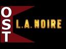 L.A. Noire OST ♬ Complete Original Soundtrack