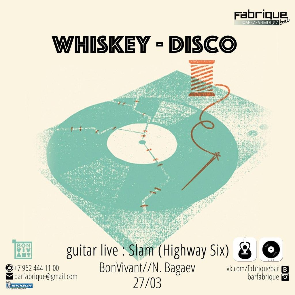 Афиша Пятигорск 27/03 Fabrique bar // Whiskey - Disco