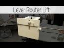 Quick Action Lever Router Lift - 187