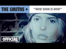 The Smiths How Soon Is Now Official Music Video