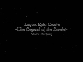 The Legend of the Lorelei-Logan Epic Canto-Performance of violin