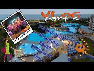 狐 VLOG Antalya part 3. Хамам. Шоппинг в Турции. Обзор покупок. Bollywood 狐