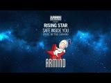Gaia &amp Rising Star feat. Betsie Larkin - Safe Inside You (Original Mix)
