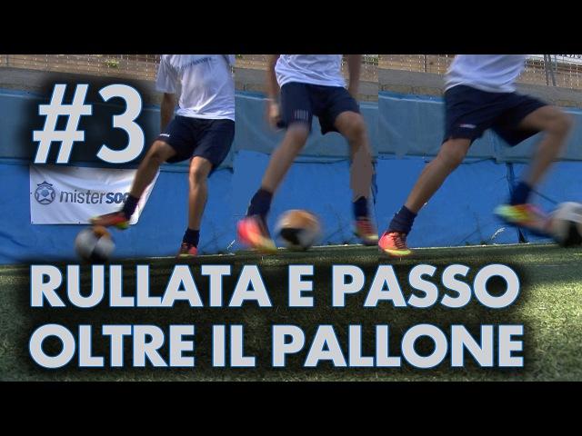 FINTA 3 RULLATA E PASSO OLTRE IL PALLONE Neymar