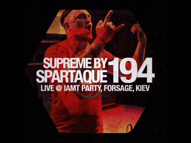 Supreme by Spartaque 194 Live @ IAMT Party, Forsage, Kiev