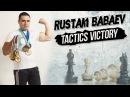 Rustam Babaev - Tactics Victory!