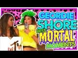 GEORDIE SHORE - BEST EVER MORTAL MOMENTS!!  MTV