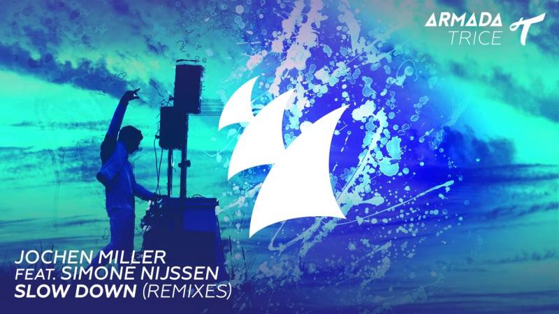 Jochen Miller feat. Simone Nijssen - Slow Down (Stan Arwell Radio Edit)