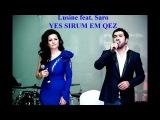 LUSINE GRIGORYAN & SARO TOVMASYAN - YES SIRUM EM QEZ