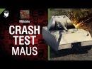 Crash Test №1 Maus от Mblshko World of Tanks