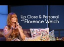 Up Close Personal with Florence Welch