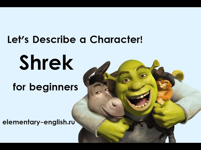 Shrek for beginners Let's Describe a Character