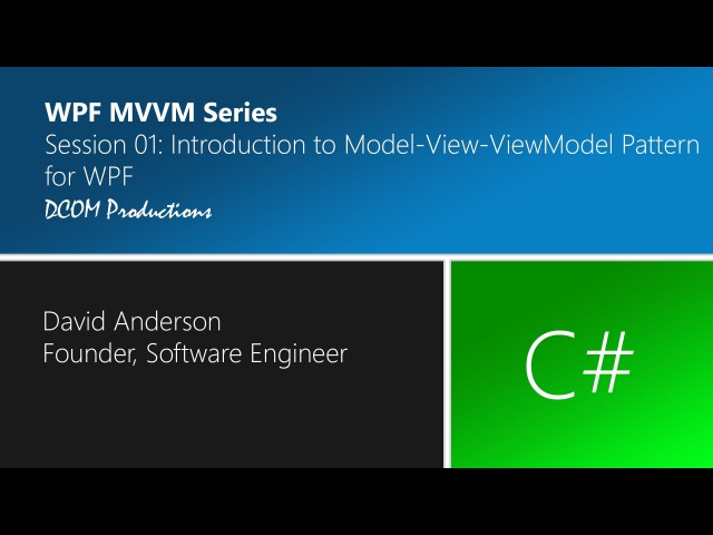 MVVM Session 01 Introduction to Model View ViewModel Pattern for WPF