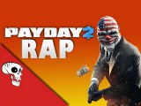 Payday 2 Rap by JT Machinima -