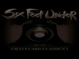 SIX FEET UNDER - Graveyard Classics 2 [Full Album]